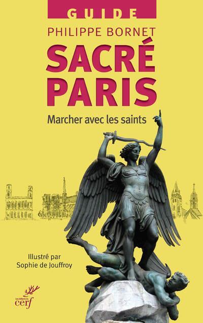 SACRE PARIS  -  MARCHER AVEC LES SAINTS