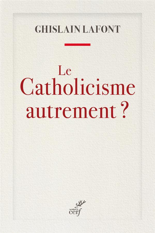 LE CATHOLICISME AUTREMENT ?