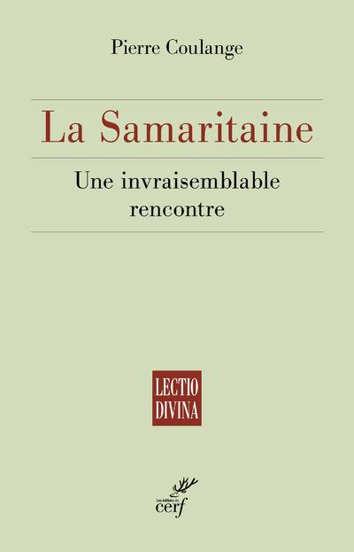 LA SAMARITAINE  -  UNE INVRAISEMBLABLE RENCONTRE