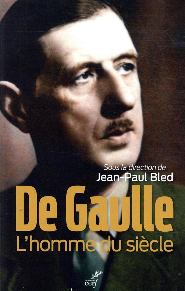 DE GAULLE, L'HOMME DU SIECLE