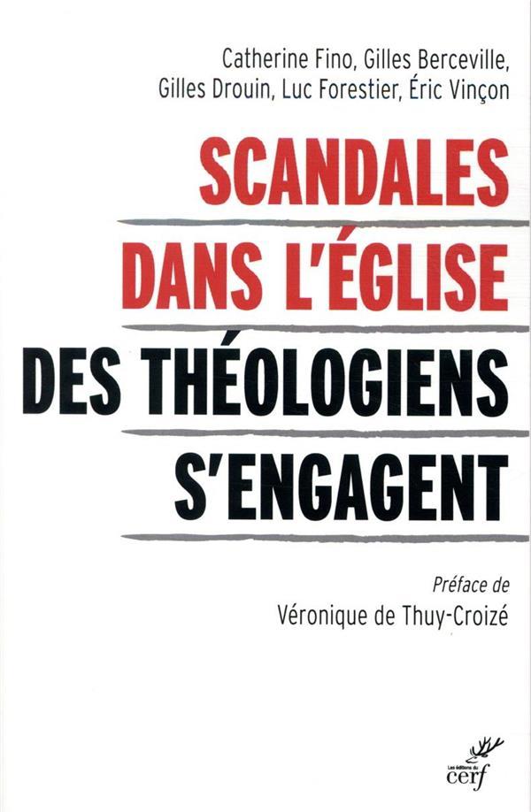 COLLECTIF - SCANDALES DANS L'EGLISE - DES THEOLOGIENS S'ENGAGENT