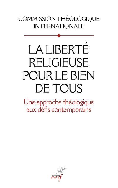 LA LIBERTE RELIGIEUSE POUR LE BIEN DE TOUS