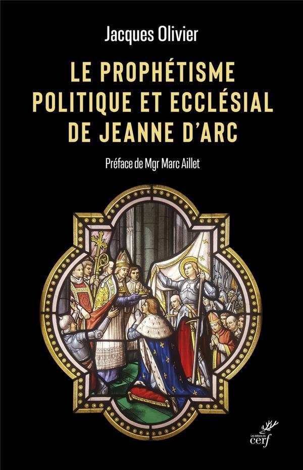 LE PROPHETISME POLITIQUE ET ECCLESIAL DE JEANNE D'ARC
