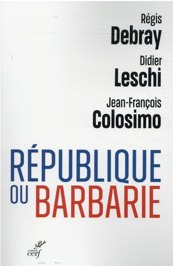 REPUBLIQUE OU BARBARIE COLOSIMO/DEBRAY CERF