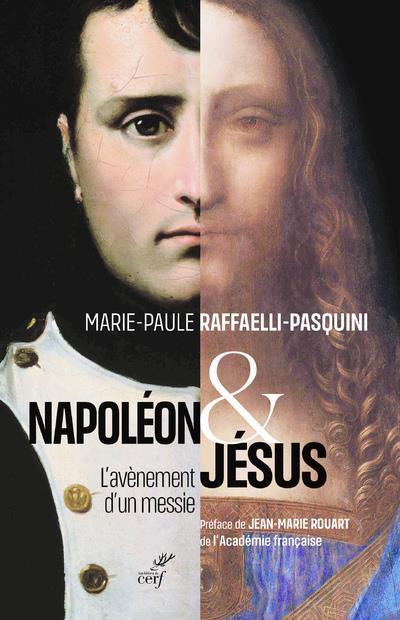 NAPOLEON ET JESUS  -  L'AVENEMENT D'UN MESSIE RAFFAELLI M-P. CERF