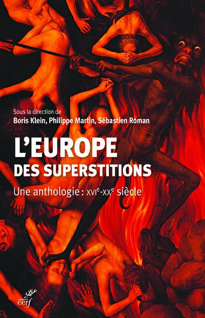 L'EUROPE DES SUPERSTITIONS  -  UNE ANTHOLOGIE : XVIE-XXE SIECLE