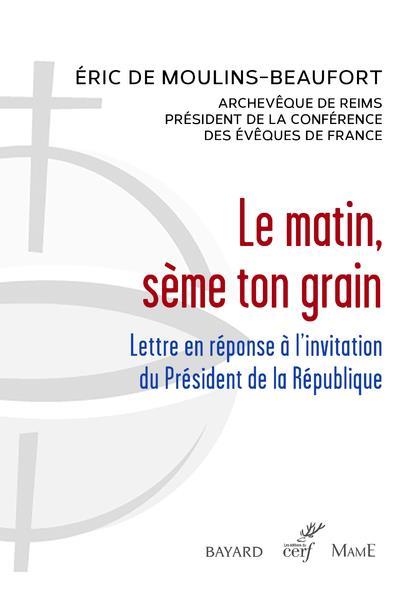 LE MATIN, SEME TON GRAIN     LETTRE EN REPONSE A L'INVITATION DU PRESIDENT DE LA REPUBLIQUE