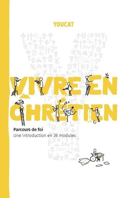 YOUCAT - VIVRE EN CHRETIEN