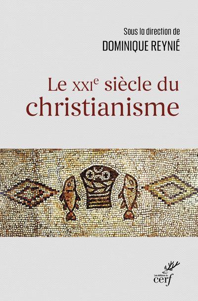 LE XXIE SIECLE DU CHRISTIANISME