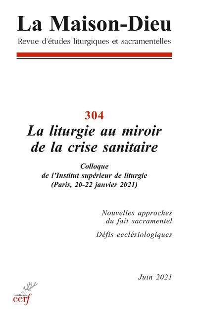 REVUE LA MAISON-DIEU N.304  -  LA LITURGIE AU MIROIR DE LA CRISE SANITAIRE