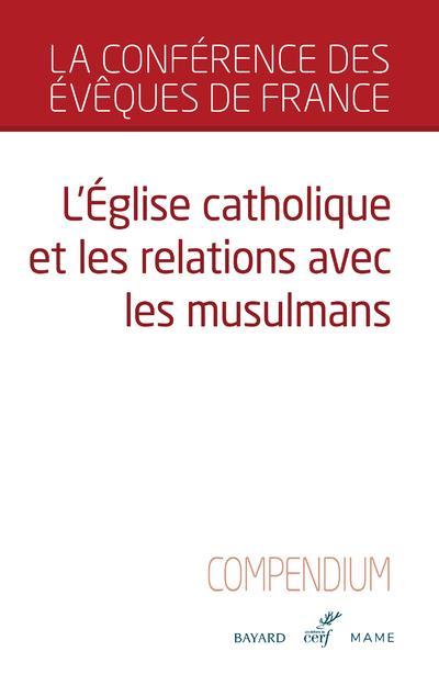 L'EGLISE CATHOLIQUE ET LES RELATIONS AVEC LES MUSULMANS  -  COMPENDIUM