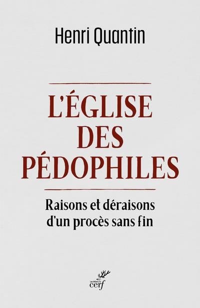 L'EGLISE DES PEDOPHILES : RAISONS ET DERAISONS D'UN PROCES SANS FIN