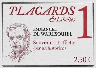 PLACARDS & LIBELLES - NUMERO 1 SOUVENIRS D'AFFICHE (PAR UN HISTORIEN) WARESQUIEL, EMMANUEL DE CERF