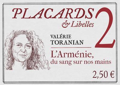 PLACARDS et LIBELLES T.2  -  L'ARMENIE, DU SANG SUR NOS MAINS TORANIAN VALERIE CERF
