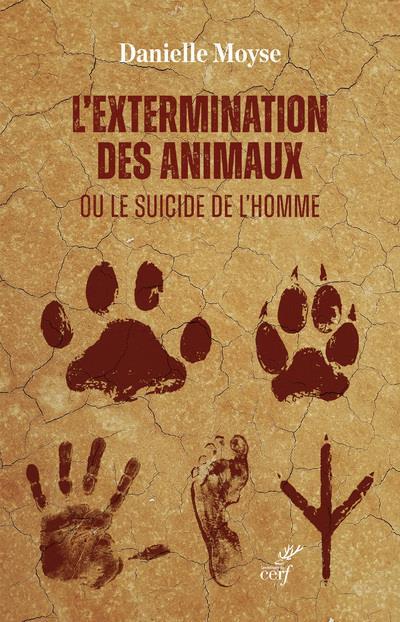 L'EXTERMINATION DES ANIMAUX OU LE SUICIDE DE L'HOMME