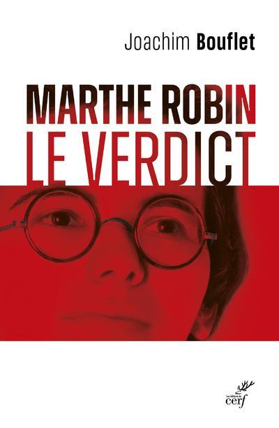 MARTHE ROBIN : LE VERDICT