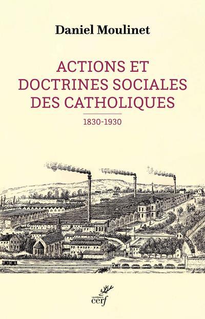 ACTIONS ET DOCTRINES SOCIALES DES CATHOLIQUES (1830-1930)