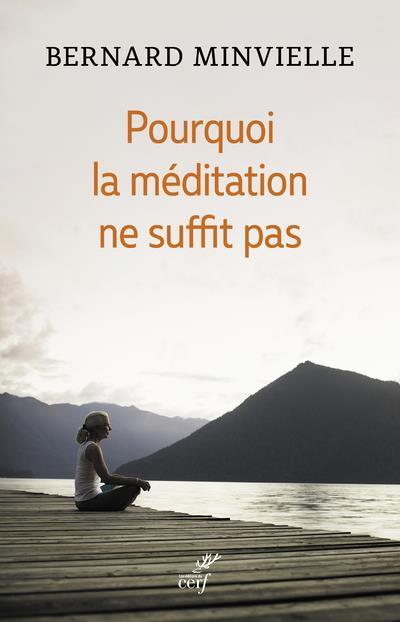 POURQUOI LA MEDITATION NE SUFFIT PAS