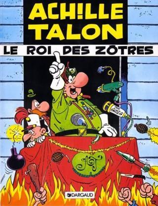 ACHILLE TALON T.17  -  ACHILLE TALON, LE ROI DES ZOTRES GREG DARGAUD