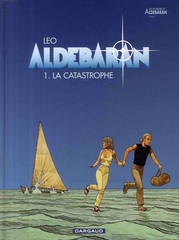 ALDEBARAN T1 LA CATASTROPHE LEO DARGAUD