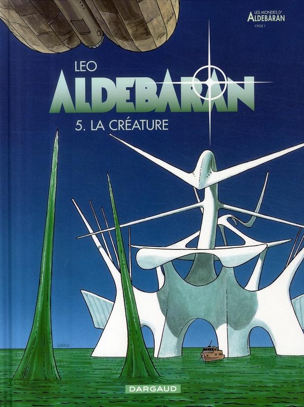 ALDEBARAN - TOME 5 - CREATURE LEO DARGAUD