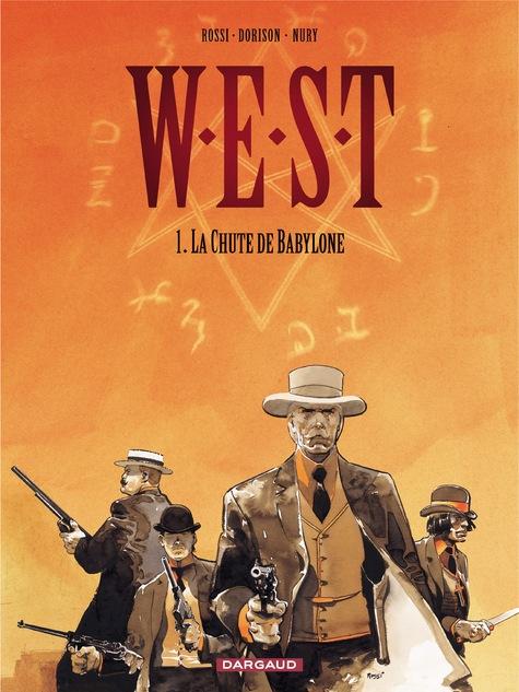 W.E.S.T T.1  -  LA CHUTE DE BABYLONE DORISON/NURY/ROSSI DARGAUD