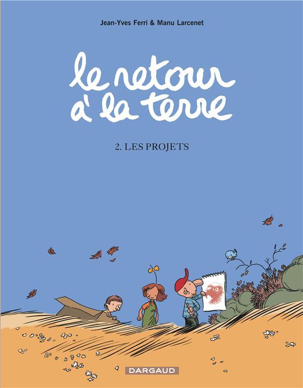 LE RETOUR A LA TERRE T2 LES PROJETS FERRI/LARCENET DARGAUD