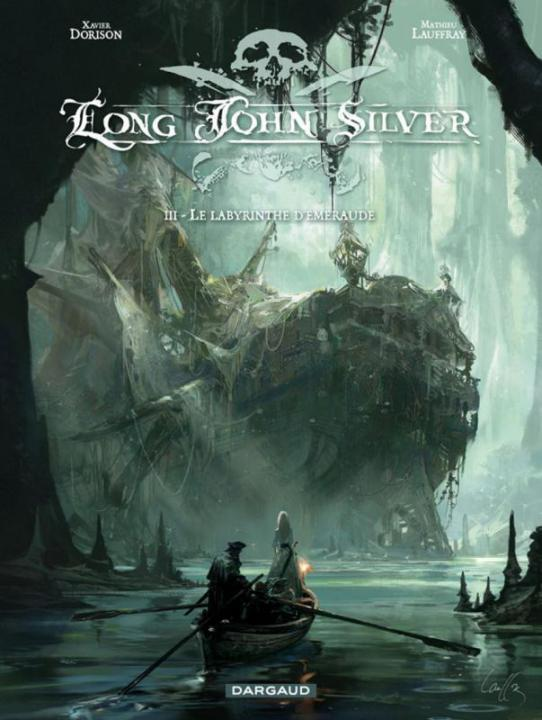 LONG JOHN SILVER T.3  -  LE LABYRINTHE D'EMERAUDE LAUFFRAY MATHIEU DARGAUD