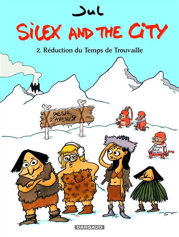 SILEX AND THE CITY T.2  -  REDUCTION DU TEMPS DE TROUVAILLE JUL DARGAUD