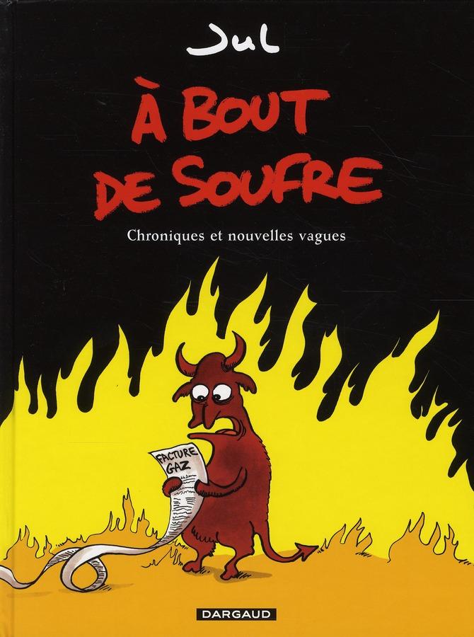 A BOUT DE SOUFFRE T.1  -  CHRONIQUES ET NOUVELLES VAGUES JUL DARGAUD