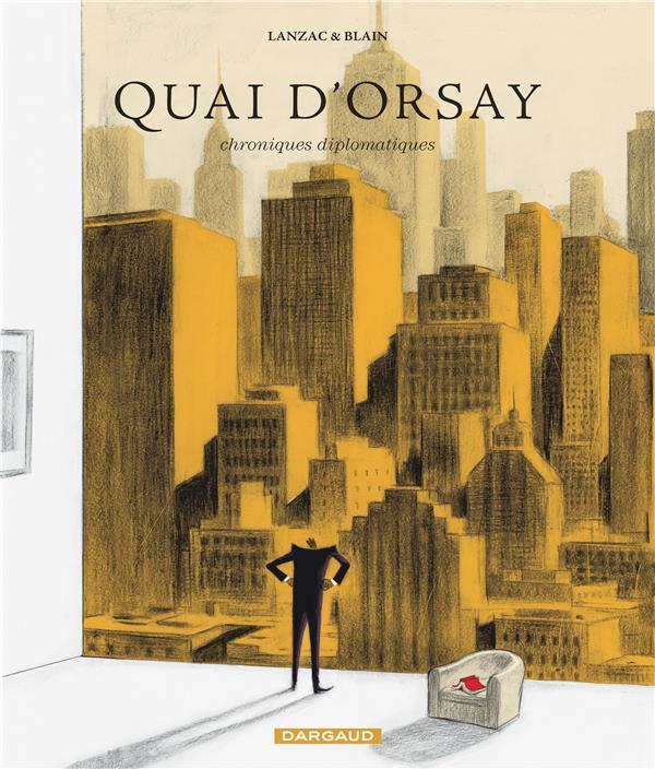 QUAI D'ORSAY - TOME 2 - CHRONIQUES DIPLOMATIQUES  (2) BLAIN CHRISTOPHE DARGAUD