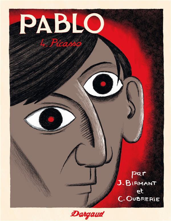 PABLO - TOME 4 - PICASSO (44) Birmant Julie Dargaud