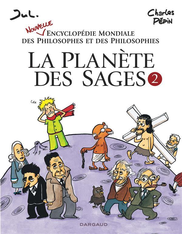 LA PLANETE DES SAGES - PLANETE JUL/PEPIN CHARLES DARGAUD