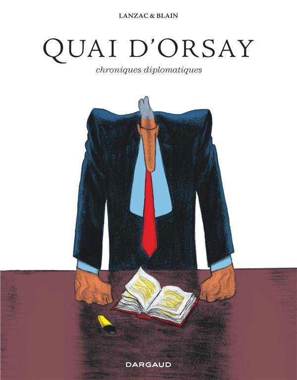 QUAI D'ORSAY INTEGRALE QUAI D'ORSAY - L'INTEGRALE Blain Christophe Dargaud