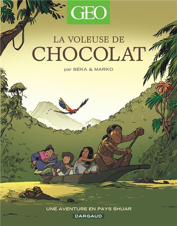LA VOLEUSE DE CHOCOLAT     UNE AVENTURE EN PAYS SHUAR