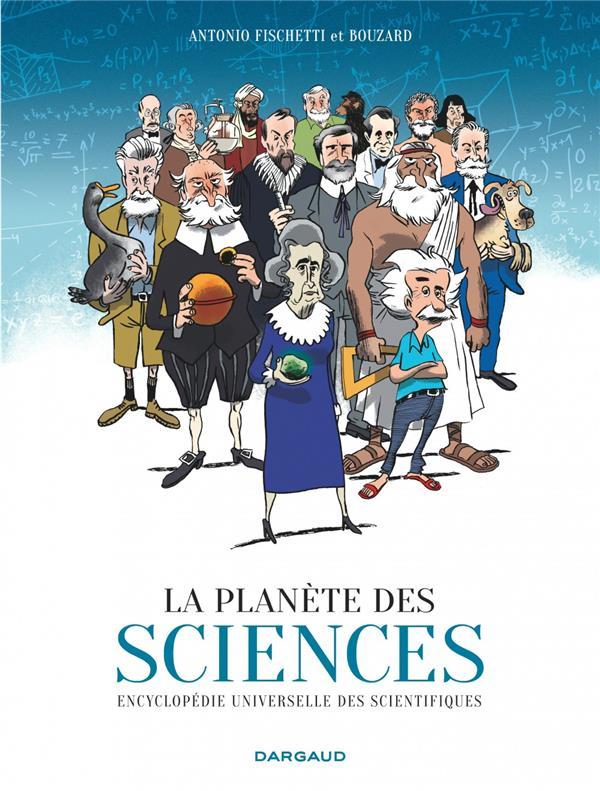 LA PLANETE DES SCIENCES - TOME FISCHETTI DARGAUD