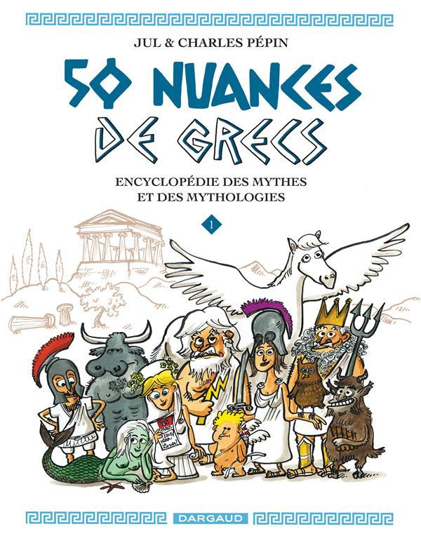 50 NUANCES DE GRECS T.1 PEPIN CHARLES/JUL DARGAUD