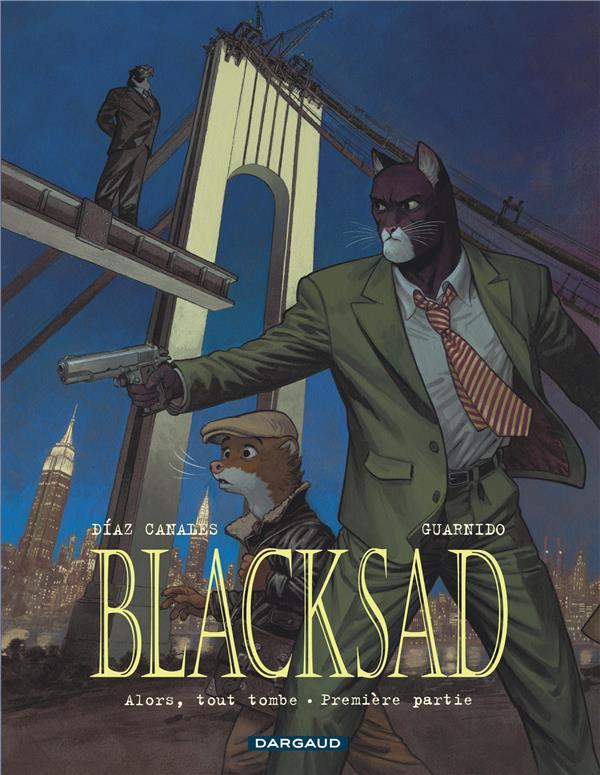 BLACKSAD T.6  -  ALORS, TOUT TOMBE PREMIERE PARTIE DIAZ CANALES, JUAN DARGAUD