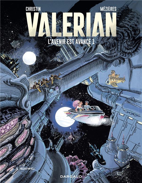L' AUTOUR DE VALERIAN - TOME 1 - AVENIR EST AVANCE - TOME 1 CHRISTIN PIERRE DARGAUD