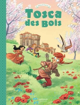TOSCA DES BOIS - TOME 3 - TOSC RADICE TERESA DARGAUD