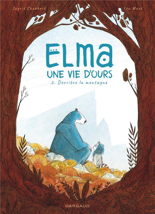 ELMA,UNE VIE D'OURS - ELMA, UNE VIE D'OURS - TOME 2 - DERRIERE LA MONTAGNE