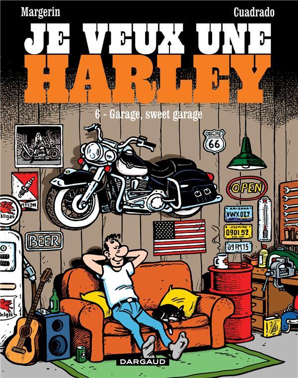 JE VEUX UNE HARLEY T.6  -  GARAGE, SWEET GARAGE CUADRADO, MARC  DARGAUD