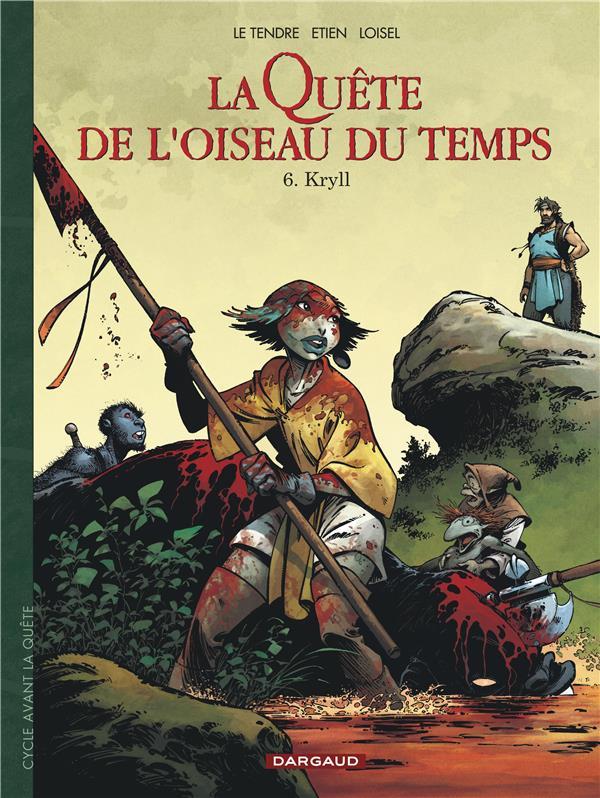 LA QUETE DE L'OISEAU DU TEMPS - AVANT LA QUETE T.6  -  KRYLL LE TENDRE, SERGE  DARGAUD