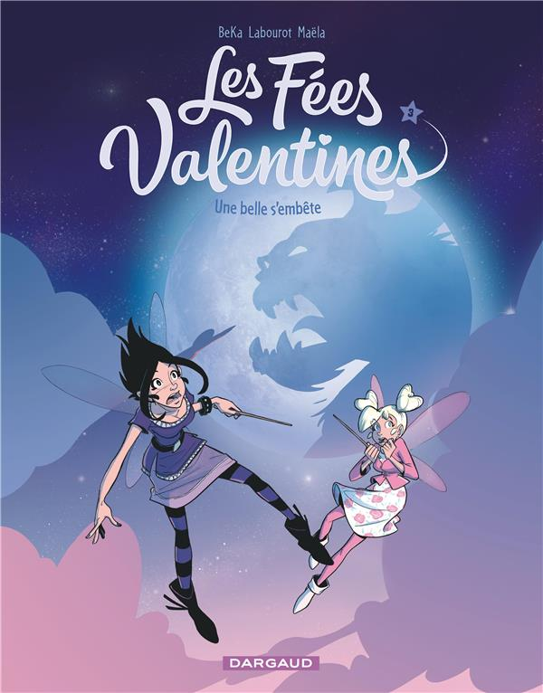 LES FEES VALENTINES T.3  -  UNE BELLE S'EMBETE BEKA/LABOUROT THOMAS DARGAUD
