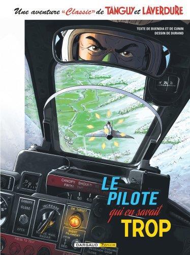 UNE AVENTURE « CLASSIC » DE TANGUY ET LAVERDURE T.4  -  LE PILOTE QUI EN SAVAIT TROP BUENDIA PATRICE DARGAUD