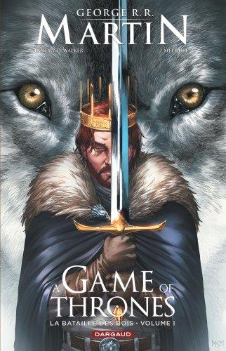 A GAME OF THRONES- BATAILLE RO R.R. MARTIN/RUBI MEL DARGAUD
