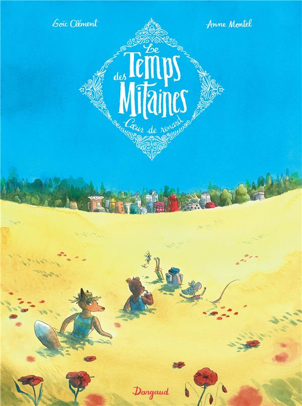 LE TEMPS DES MITAINES T.2  -  COEUR DE RENARD CLEMENT, LOIC DARGAUD