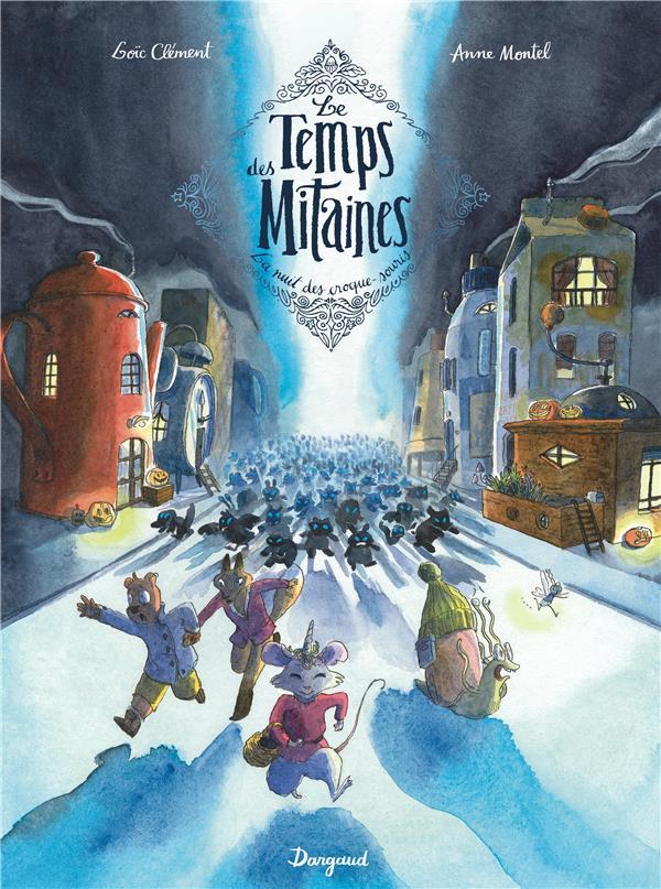 LE TEMPS DES MITAINES T.3  -  LA NUIT DES CROQUE-SOURIS CLEMENT, LOIC  NC