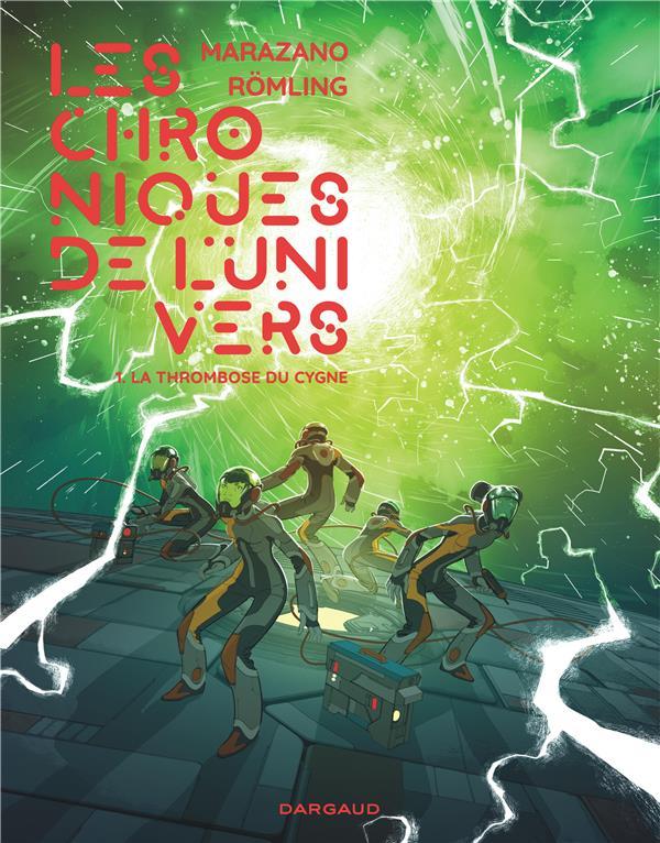 LES CHRONIQUES DE L'UNIVERS T.1  -  LA THROMBOSE DU CYGNE