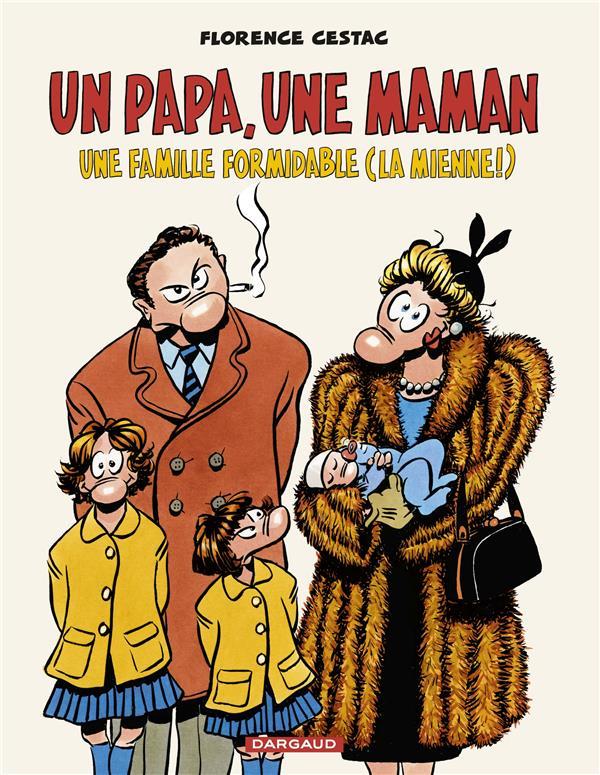 UN PAPA, UNE MAMAN, UNE FAMILLE FORMIDABLE (LA MIENNE!) CESTAC FLORENCE NC
